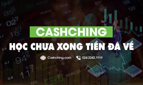 Cashching - Học Chưa Xong Tiền Đã Về